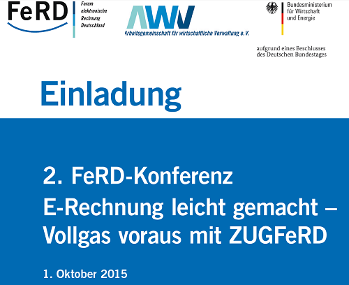 2. FeRD-Konferenz: E-Rechnung leicht gemacht - Vollgas voraus mit ZUGFeRD