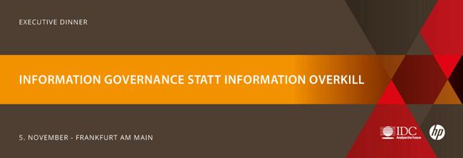 Information Governance statt Information Overkill: Executive Dinner in Frankfurt am 5.11.2015