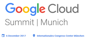 Google Cloud Summit 2017 in München