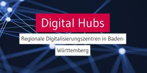 Digital Hubs Baden-Württemberg