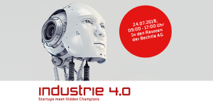 Industrie 4.0 - Startups meet Hidden Champions am 24.7. in Neckarsulm bei Heilbronn