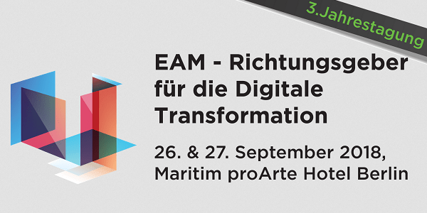 EAM – Richtungsgeber für die Digitale Transformation: Konferenz am 27./28.9. in Berlin (Sonderkonditionen)