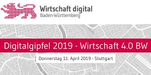 Digitalgipfel 2019 - Wirtschaft 4.0 BW