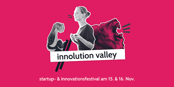 Innolution Valley 2018 - Das StartUp- & Innovationsfestival am 15./16.11. in Ludwigsburg #iv18 (Sonderkonditionen)