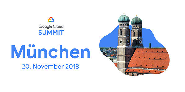 Google Cloud Summit 2018 am 20.11. in München