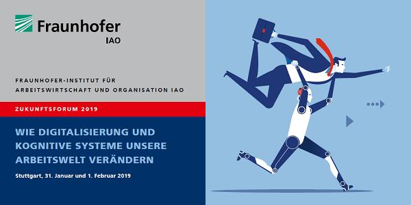 Zukunftsforum 2019 des Fraunhofer IAO #zufo19 - Digitalisierung und KI