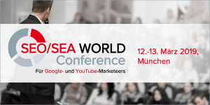 SEO/SEA WORLD Conference - Für Google- und Youtube-Marketeers