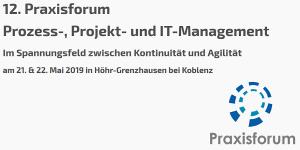 12. Praxisforum Prozess-, Projekt- und IT-Management