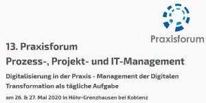 13. Praxisforum Prozess-, Projekt- und IT-Management