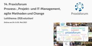 14. Praxisforum Prozess-, Projekt- und IT-Management, agile Methoden und Change