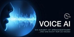 Voice AI - Die Zukunft ist sprachgesteuert