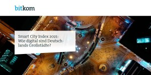 Bitkom Smart City Index 2021