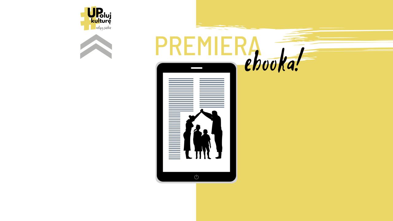 UPoluj Kulturę! – premiera e-booka