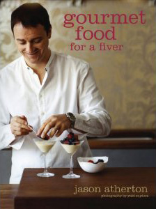 'Gourmet food for a fiver' by Jason Atherton