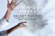 Dominique Ansel Secret Recipes from the World Famous New York Bakery