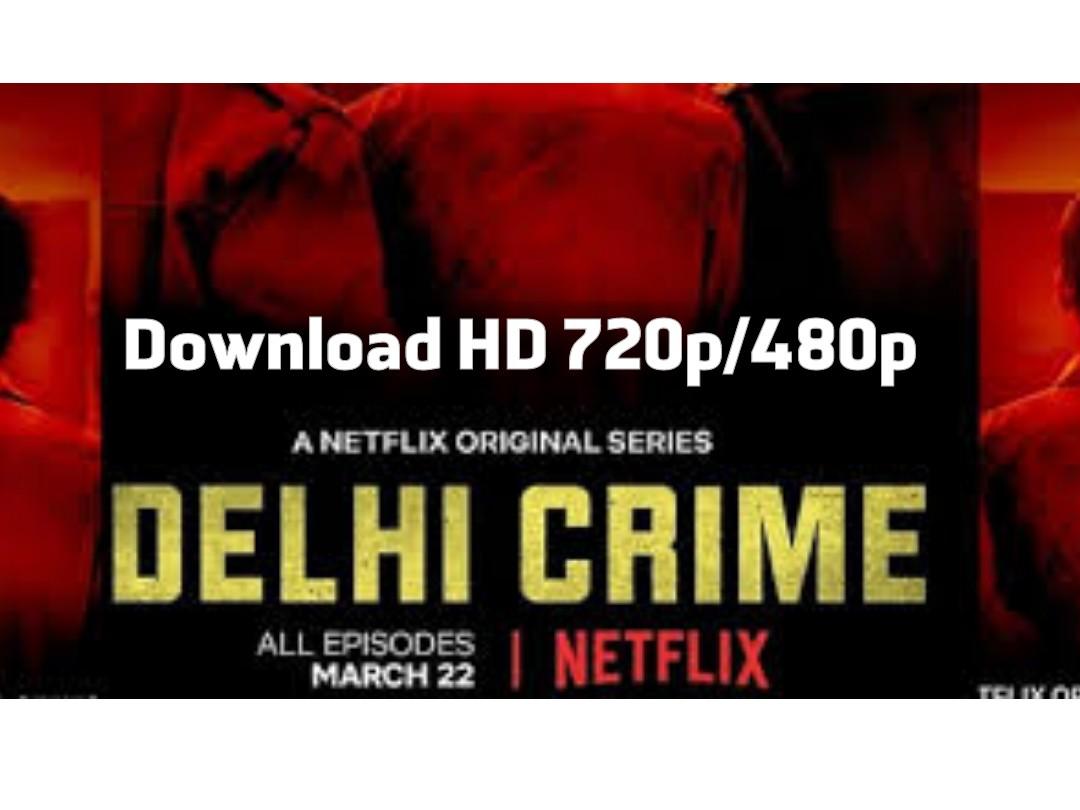 Download Netflix Delhi Crime Web series All Episodes HD 720p/480p