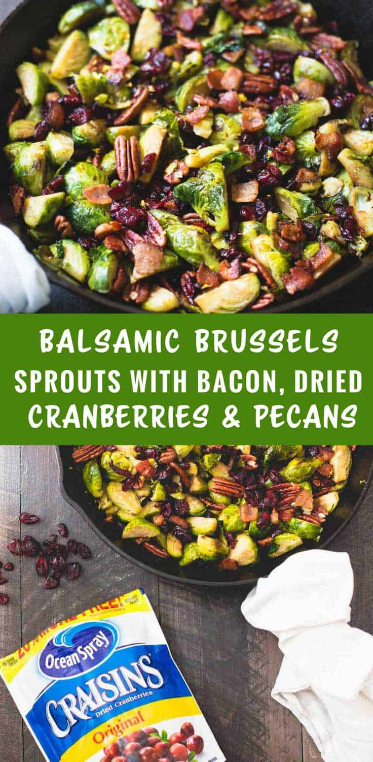 Balsamic Brussels Sprouts with Bacon, Dried Cranberries and Pecans - Sweet and savory this side dish with pan-seared brussels sprouts and crispy bacon is sure to be a hit. Best of all, it comes together in one pan.