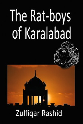 Rat Boys of Karalabad by Zulfiquar Rashid