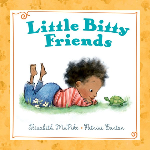 Little Bitty Friends By Elizabeth McPike Illustrator Patrice Barton