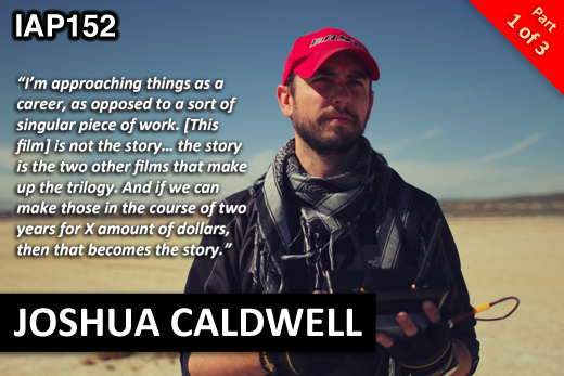 EPISODE 152: JOSHUA CALDWELL (PART 1)