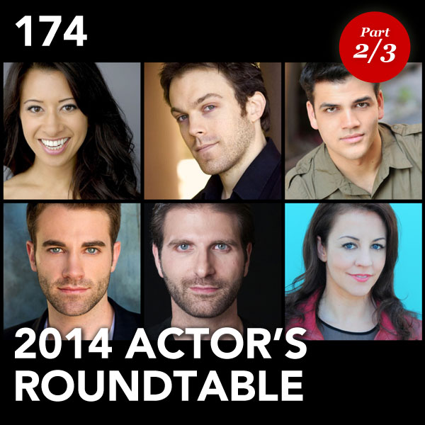 Episode 174: 2014 Actor's Roundtable (Part 2)