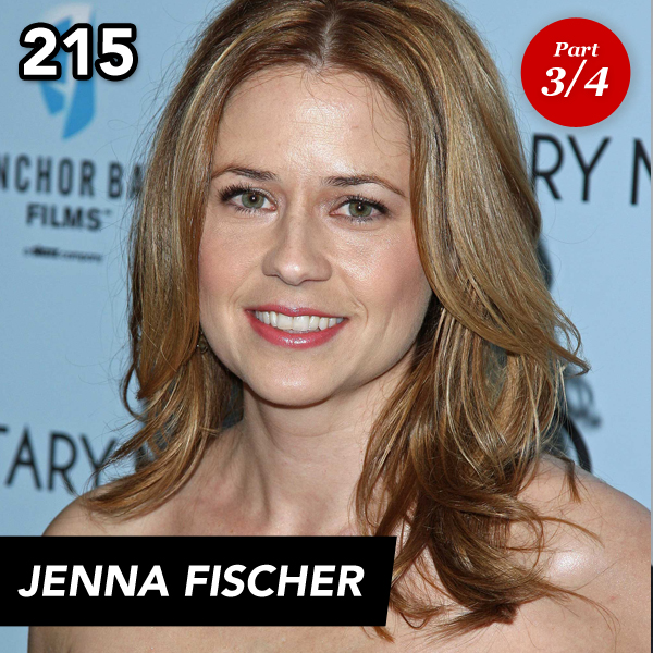 Episode 215: Jenna Fischer (Part 3)
