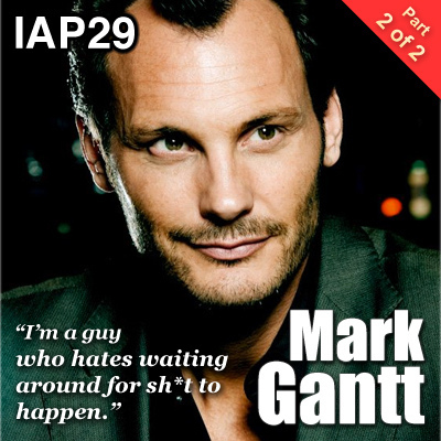 Episode 29: Mark Gantt (Part 2)