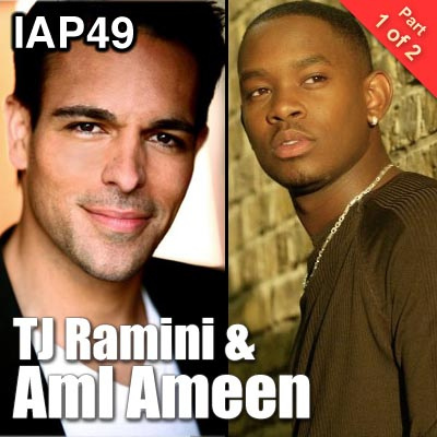 IAP49: TJ Ramini & Aml Ameen (Part 1 of 2)