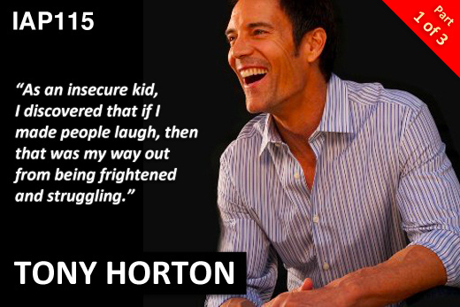 EPISODE 115: TONY HORTON (PART 1)