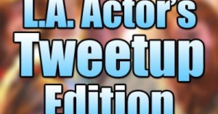 EPISODE 057: L.A. ACTOR'S TWEETUP EDITION