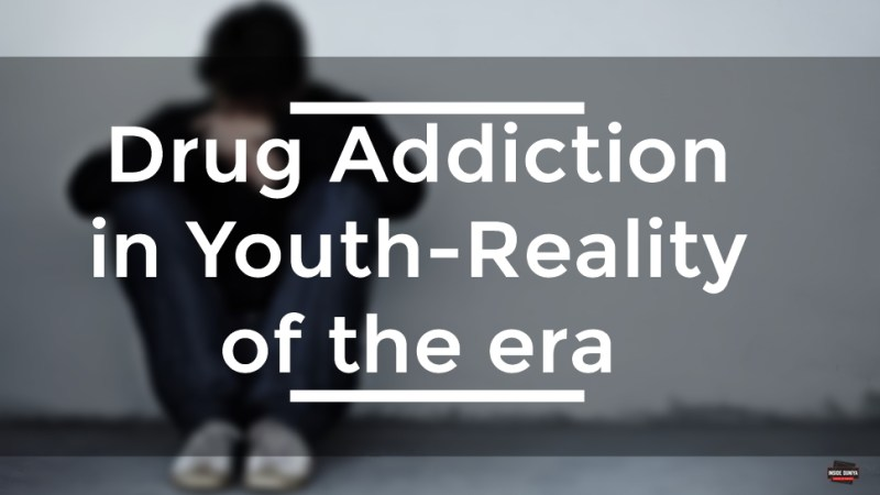 Drug Addiction in Youth-Reality of the era