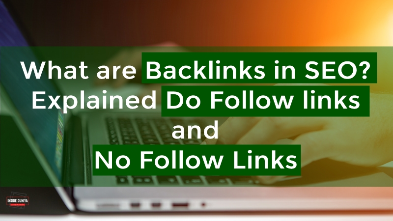 What are Backlinks in SEO? Explained Do Follow links and No Follow Links