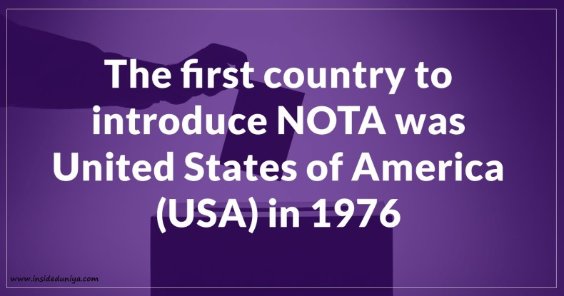 The first country to introduce NOTA was United States of America (USA), importance of nota