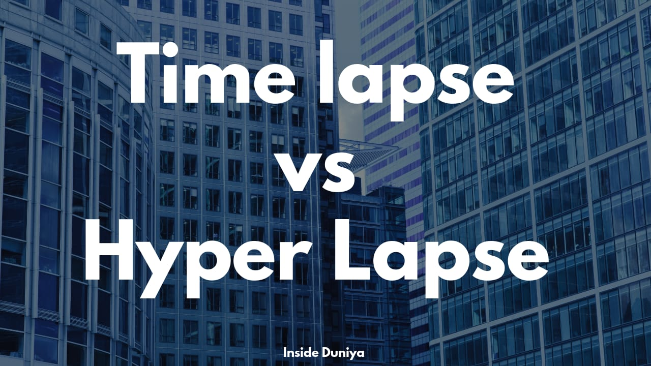 Briefly Explained- Time Lapse vs Hyper lapse