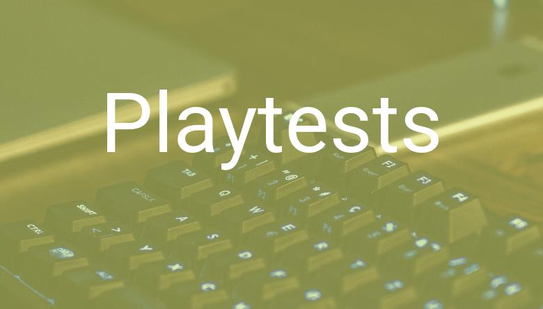 Playtests
