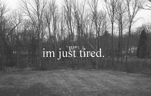 124269-Im-Just-Tired