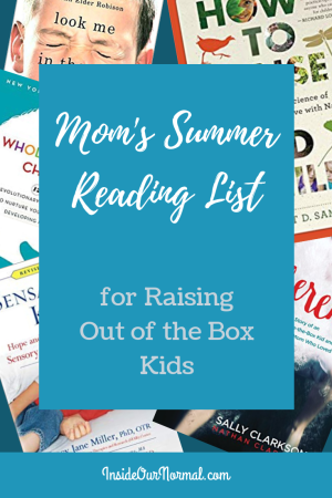 Reading List for Raising Out of the Box Kids- InsideOurNormal.com