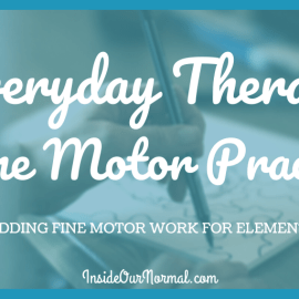 Everyday Therapy: Fine Motor Practice for Elementary Ages