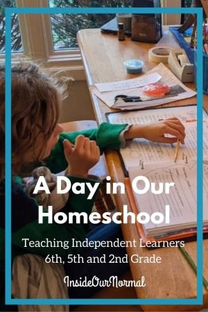 A Day in our HOmeschool with Independent Learners 2nd, 5th, 6th grade