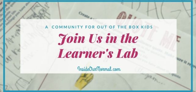 The Learner's Lab: a Community for Outside the Box Kids!