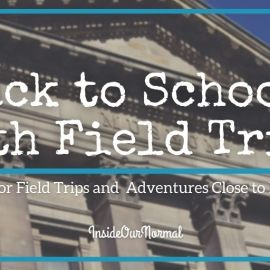 Back to School with Field Trips!