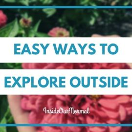 Easy Ways to Explore Outside: Basic Nature Study