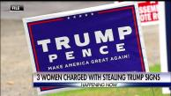 3 Maine Women Face Theft Charges for Stealing Dozens of Trump Signs