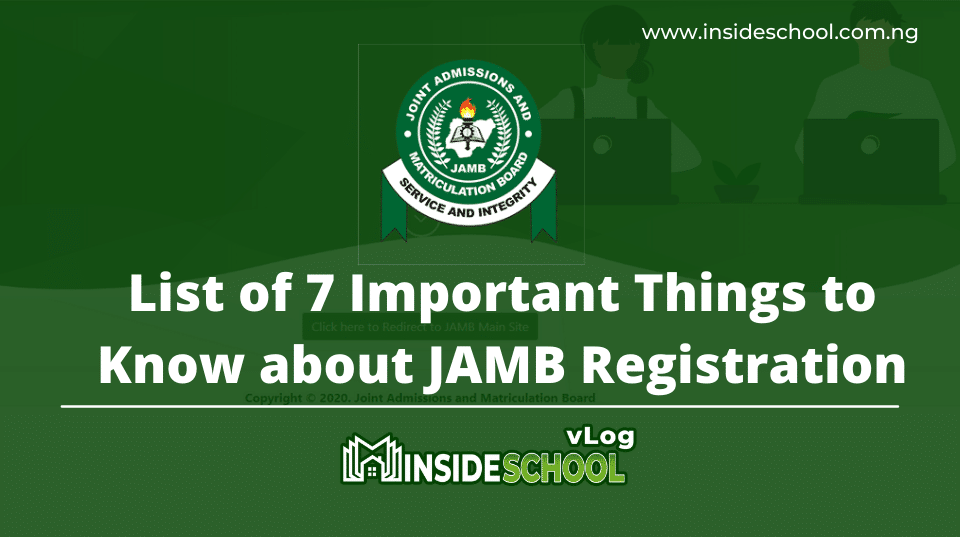 List of 7 Important Things to Know about JAMB Registration 1 - 2021 JAMB: List of 7 Important Things to Know about JAMB Registration