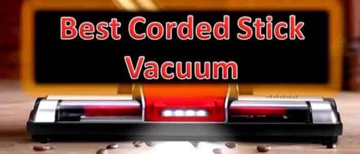 corded stick vacuum reviews Fi