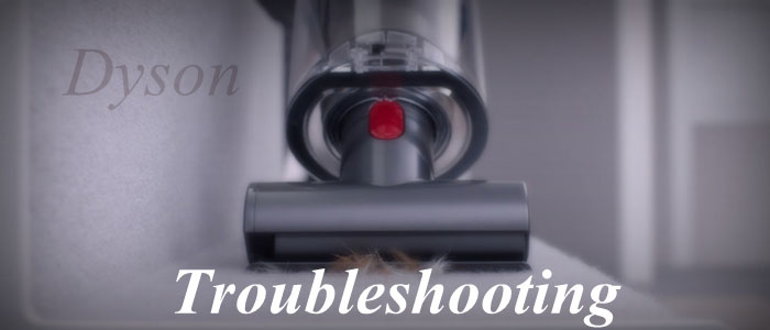 Dyson Vacuum Troubleshoot