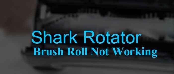 Shark Rotator Brush Roll Not Working .