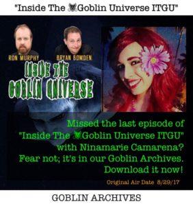 Goblin Archives: Ninamarie Camarena (Original Air Date 8/29/17)