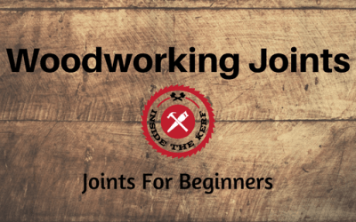 Woodworking Joints: Joints For Beginners