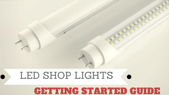 LED Shop Lights Getting Started Guide